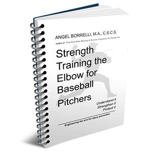 Angel Borrelli: Strength Training the Elbow for Baseball Pitchers Book